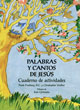 Palabras y Cantos de Jesús [Activity Book]