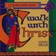 Walk with Christ [CD]