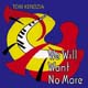 We Will Want No More [CD]