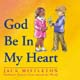 God Be in My Heart [CD]