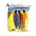 As One Unknown [CD]