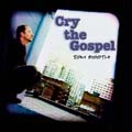Cry the Gospel [CD]