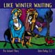 Like Winter Waiting [CD]