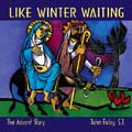 Like Winter Waiting [Choral Songbook]