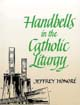 Handbells in the Catholic Liturgy [Solo Instrument Songbook]