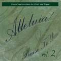 Alleluia! Praise to You, Vol. 2 [CD]