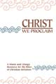 Christ We Proclaim: Resource Book [Book Softcover]