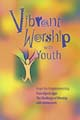 Vibrant Worship with Youth [Book Softcover]