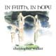 In Faith, in Hope [CD]