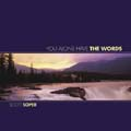You Alone Have the Words [CD]