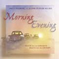 Morning and Evening [2-CD set]