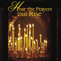 Hear the Prayers That Rise [CD]
