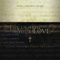 Fill Us with Your Love [CD]