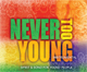 Never Too Young: Spirit & Song for Young People - Instrumental Edition [CD]