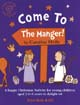 Come to the Manger [Songbook with CD]