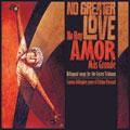 No Greater Love/No Hay Amor Más Grande [CD]