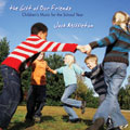 The Gift of Our Friends [CD]