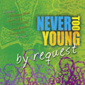 Never Too Young: By Request [CD]