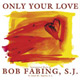 Only Your Love [CD]