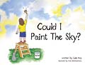 Could I Paint the Sky? [Book Hardcover]