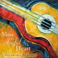 Mass of a Joyful Heart [CD - Enhanced]