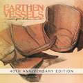 Earthen Vessels: 40th Anniversary Edition [CD]