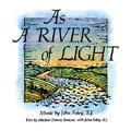 As a River of Light [Choral Songbook]