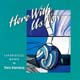 Here with Us Now [CD]