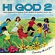 Hi God 2 [CD]