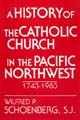 History of Catholic Church in Pacific NW [Book Hardcover]
