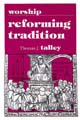 Worship Reforming Tradition [Book Softcover]