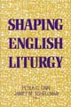 Shaping English Liturgy [Book Softcover]