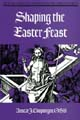 Shaping the Easter Feast [Book Softcover]