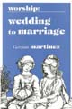Worship Wedding to Marriage [Book Softcover]