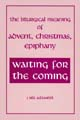 Waiting for the Coming [Book Softcover]