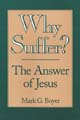 Why Suffer? The Answer of Jesus [Book Softcover]