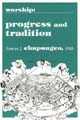 Worship Progress and Tradition [Book Softcover]