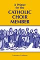 A Primer for the Choir Member [Book Softcover]