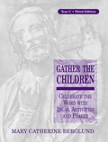 Gather the Children Year C, Third Edition [Book Softcover]