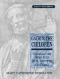 Gather the Children Year A, Third Edition [Book Softcover]
