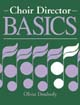 Choir Director Basics [Book Softcover]