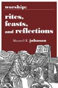 Worship: Rites, Feasts, and Reflections [Book Softcover]