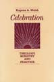Celebration: Theology, Ministry and Practice [Book Softcover]