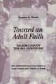 Toward an Adult Faith: Talking About the Big Questions [Book Softcover]