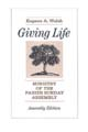 Giving Life Assembly Edition [Book Softcover]